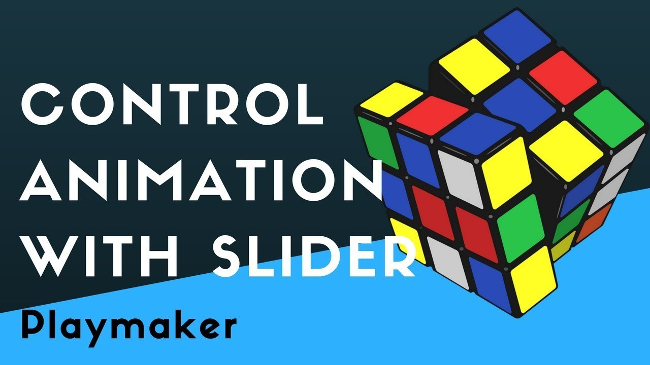 Playmaker Beginners: Trigger & Control Animation with a Slider