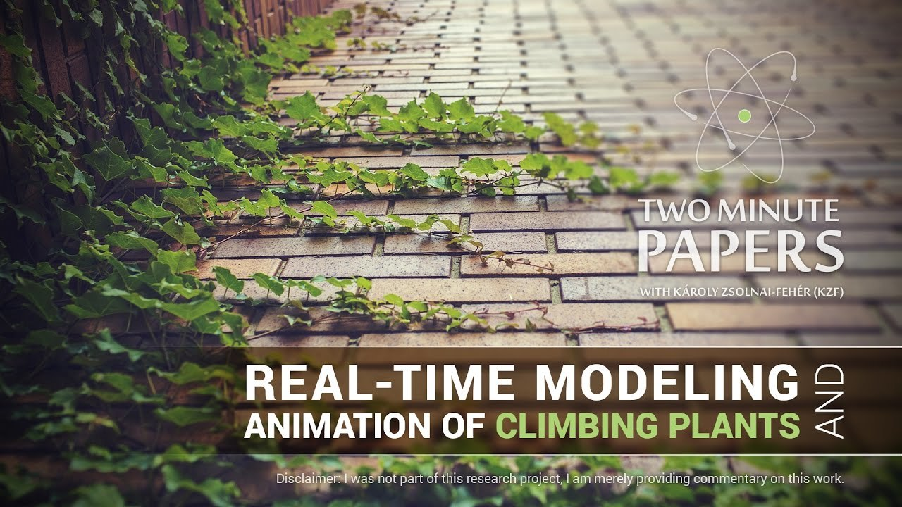 Real-Time Modeling and Animation of Climbing Plants | Two Minute Papers #146