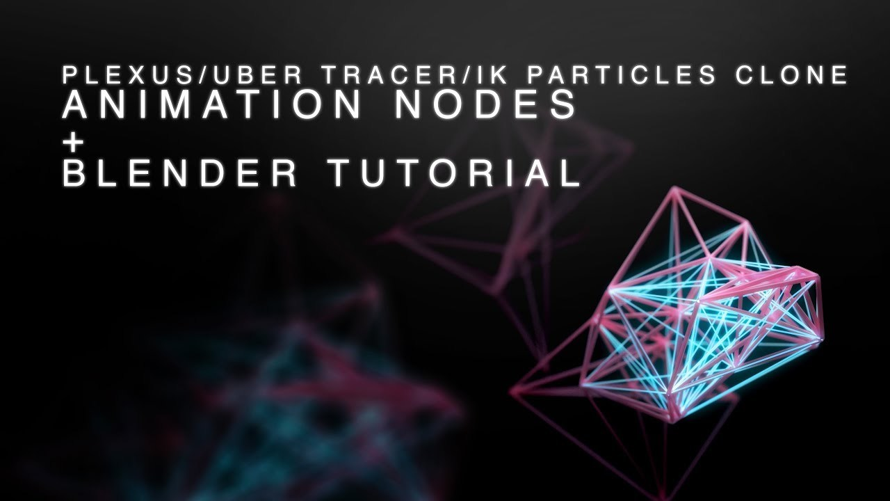 Blender + Animation Nodes Tutorial - Create a Plexus/Ubertracer/IK particles effect for free!