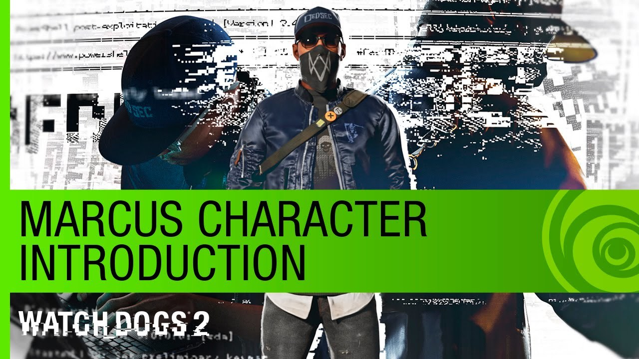 Watch Dogs 2 Trailer: Marcus Character Introduction - E3 2016 [NA]