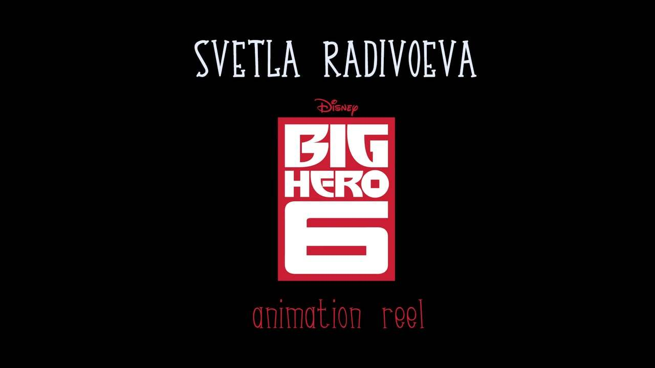 Svetla Radivoeva - 'Big Hero 6' Animation Reel