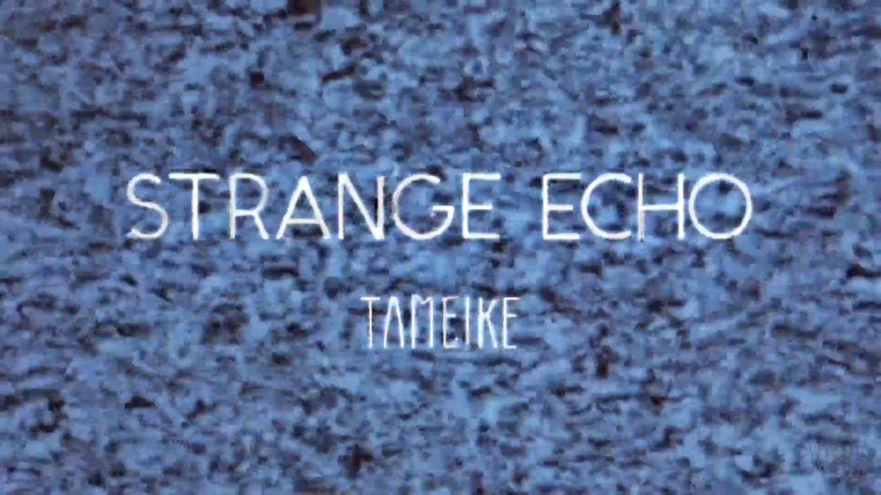 Strange Echo    (MUSIC VIDEO)