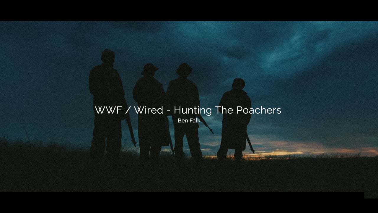 WWF / Wired - Hunting The Poachers