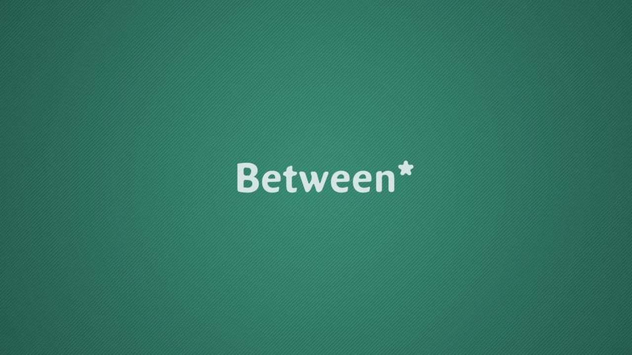 Between - Introduction