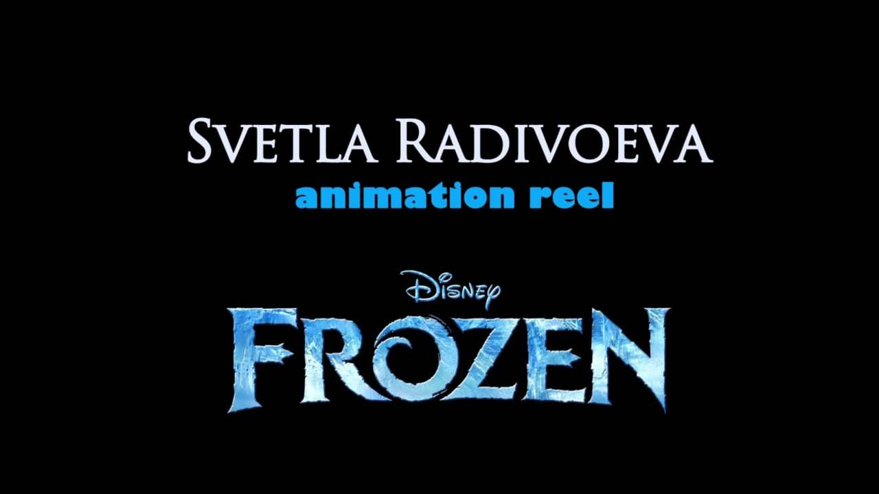 Svetla Radivoeva - 'Frozen' Animation Reel